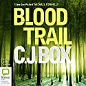Blood Trail Audiobook by C. J. Box Narrated by David Chandler