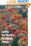 Saving the World's Deciduous Forests:...