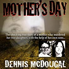 Mother's Day (       UNABRIDGED) by Dennis McDougal Narrated by Tara Ochs