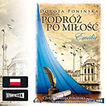 Emilia (Podróz po milosc 1) Audiobook by Dorota Poninska Narrated by Dorota Poninska, Slawomir Holland