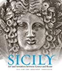 Sicily: Art and Invention Between Gre...