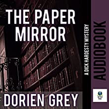 The Paper Mirror: A Dick Hardesty Mystery, Book 10 Audiobook by Dorien Grey Narrated by Jim Hickey