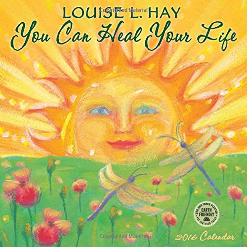 You Can Heal Your Life 2016 Wall Calendar - Louise L. Hay