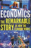 img - for Economics: The Remarkable Story of How the Economy Works book / textbook / text book
