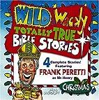 Wild & Wacky Totally True Bible Stories -…