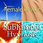 Female Power Subliminal Affirmations: Find Your Inner Goddess & Women Empowerment, Solfeggio Tones, Binaural Beats, Self Help Meditation Hypnosis |  Subliminal Hypnosis