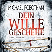 Dein Wille geschehe (Joe O'Loughlins 3) | Michael Robotham