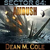 Sector 64: Ambush | [Dean M. Cole]