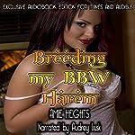 Breeding My BBW Harem: A Full Figured Reverse Gangbang Orgy | Amie Heights