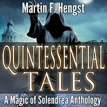 Quintessential Tales: Magic of Solendrea Anthology, Book 5 (       UNABRIDGED) by Martin Hengst Narrated by Carolyn Light