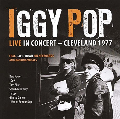 Live In Concert - Cleveland 1977 by Iggy Pop feat. David Bowie