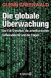 Die globale �berwachung: Der Fall Snowden, die amerikanischen Geheimdienste und die Folgen
