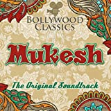 Bollywood Classics - Mukesh (The Original Soundtrack)