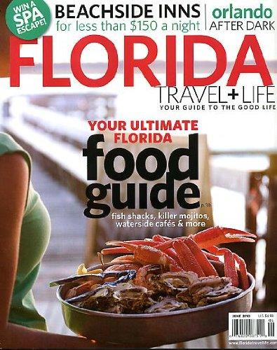 Florida Travel + Life May/June 2010 Ultimate Florida Food Guide, Beachside Inns < $150/Night, Orlando After Dark, Panama City Beach, Florida Sport Fish