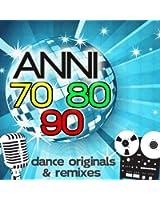 Anni 70 80 90 Dance Originals & Remixes