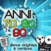 Anni 70 80 90 Dance Originals & Remixes