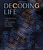 img - for Decoding Life: Unraveling the Mysteries of the Genome (Discovery!) book / textbook / text book