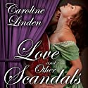 Love and Other Scandals (       UNABRIDGED) by Caroline Linden Narrated by Veida Dehmlow