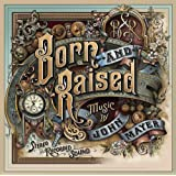 Born and Raised ~ John Mayer
