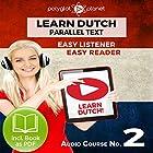 Learn Dutch - Easy Reader - Easy Listener - Learn Dutch - Parallel Text - Audio Course No. 2 Hörbuch von  Polyglot Planet Gesprochen von: Danique van Vuren, Christopher Tester