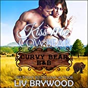 Kiss Me Cowbear: A Werebear Paranormal Romance: Curvy Bear B&B, Book 1 | Liv Brywood