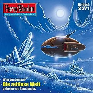 Die zeitlose Welt (Perry Rhodan 2571) Hörbuch