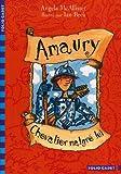 "Afficher ""Amaury, chevalier malgré lui"""