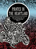 img - for Pirates In The Heartland: The Mythology Of S. Clay Wilson Vol. 1 book / textbook / text book