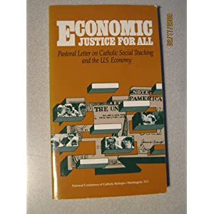 economic justice for all Economic justice for all is the pastoral letter promulgated by the united states conference of catholic bishops in 1986 it deals with the us economy and with catholic social teaching in the us context it is a part of the tradition of catholic social teachingthe letter was written at a time when the reagan administration was.