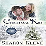 Christmas Kiss: Forever Christmas, Book 2 | Sharon Kleve