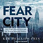 Fear City: New York's Fiscal Crisis and the Rise of Austerity Politics | Kim Phillips-Fein