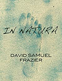 In Natura: A Science Fiction Novel by David Samuel Frazier ebook deal