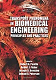 img - for Transport Phenomena in Biomedical Engineering: Principles and Practices book / textbook / text book