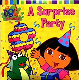 Surprise Party (Dora the Explorer): Nickelodeon: 9780689874895: Amazon.com: Books