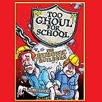 Too Ghoul for School: The Bubonic Builders | B. Strange