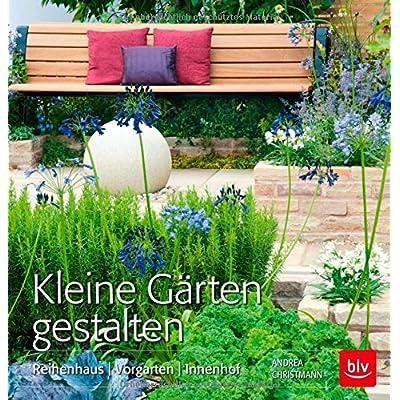 Kleine Gärten gestalten: Reihenhaus  Vorgarten  Innenhof jetzt kaufen