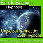 Universal Connection Hypnosis: Ancitent Knowledge, Spirit Guide, Hypnosis Self Help, Binaural Beats Nlp |  Erick Brown Hypnosis