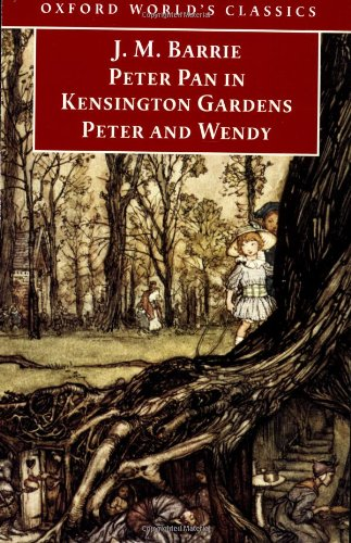 Peter Pan in Kensington Gardens : Peter and Wendy (Oxford World's Classics)