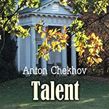 Talent Audiobook by Anton Chekhov Narrated by Max Bollinger