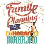 Family Planning | Karan Mahajan