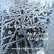 The Ice Palace Audiobook by F. Scott Fitzgerald Narrated by Kitty Hendrix