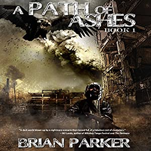 The Path of Ashes, Book 1 -  Brian Parker