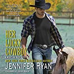 Her Lucky Cowboy: A Montana Men Novel, Book 3 | Jennifer Ryan