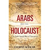 The Arabs and the Holocaust: The Arab-Israeli War of Narrativesby Gilbert Achcar