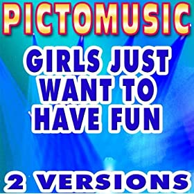 Girls Just Want to Have Fun (Karaoke Version) (Instrumental Version)