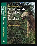 The Complete Book of Sight Hounds, Longdogs and Lurchers David Brian Plummer