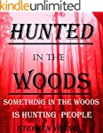 HUNTED IN THE WOODS;: Sometimes preda...