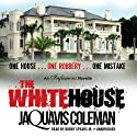 The White House (       UNABRIDGED) by JaQuavis Coleman Narrated by Bobby Spears