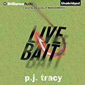 Live Bait: Monkeewrench Series, Book 2 | [P. J. Tracy]