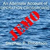 Jemo: A Fictional Account of the Baker Blast, Operation Crossroads...and of Those Left Behind | [Stephen P. Robertson]